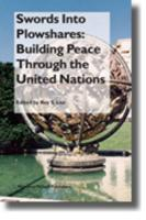 Swords Into Plowshares: Building Peace Through the United Nations