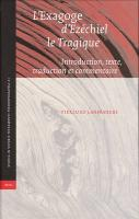 L'Exagoge D'Ezechiel Le Tragique: Introduction, Texte, Traduction Et Commentaire
