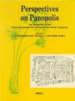 Perspectives on Panopolis: An Egyptian Town from Alexander the Great to the Arab Conquest: Acts from an International Symposium Held in Leiden on 16,