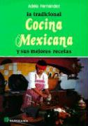 La Tradicional Cocina Mexicana: Y Sus Mejores Recetas = The Traditional Mexican Kitchen and Its Best Recipes