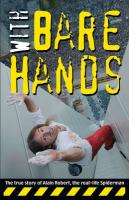 With Bare Hands: The True Story of Alain Robert, the Real-Life Spiderman