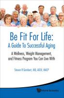 Be Fit for Life: A Guide to Successful Aging: A Wellness, Weight Management, and Fitness Program You Can Live with