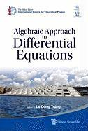 Algebraic Approach to Differential Equations: Bibliotheca Alexandrina, Alexandria, Egypt, 12-24 November 2007