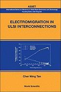 Electromigration in ULSI Interconnections - Tan, Cher Ming