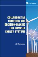Collaborative Modeling and Decision-Making for Complex Energy Systems - Mostashari, Ali