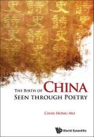 The Birth of China Seen Through Poetry - Chan, Hong-Mo