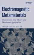 Electromagnetic Metamaterials Transmission Line Theory and Microwave Applications
