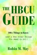 The Hbcu Guide: 100+ Things to Know (and a Few Other Things You Need to Do)!