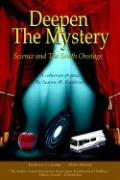 Deepen the Mystery: Science and the South Onstage - Gunderson, Lauren M.