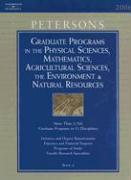 Peterson's Graduate Programs in the Physical Sciences, Mathematics, Agricultural Sciences, the Environment & Natural Resources