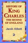 History of King Charles the Second of England - Abbot, Jacob