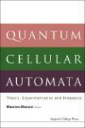 Quantum Cellular Automata: Theory, Experimentation and Prospects