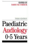 Paediatric Audiology 0 - 5 Years