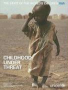 The State of the World's Children: Childhood Under Threat