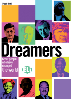 Dreamers books:great people who have changed the world - Aa.Vv.