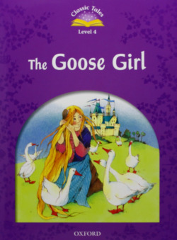 Classic tales 4 the goose girl pk 2ed - Varios autores