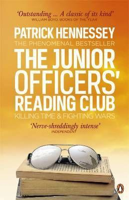The junior officers' reading club : killing time and fighting wars - Hennessey, Patrick