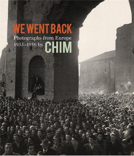 Chim We Went Back Photographs From Europe 1933-1956 /Anglais - Young Cynthia