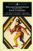 Four Comedies: The Taming Of The Shrew, A Midsummer Night'S Dream, As You Like It, Twelfth Night - Shakespeare, William