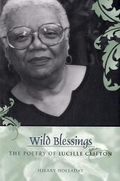 Wild Blessings: The Poetry of Lucille Clifton (Southern Literary Studies) - Hilary Holladay