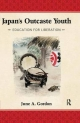 Japan's Outcaste Youth - June A. Gordon