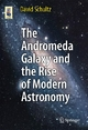 The Andromeda Galaxy and the Rise of Modern Astronomy - David Schultz