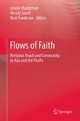 Flows of Faith - Lenore Manderson;  Lenore Manderson;  Wendy Smith;  Wendy Smith;  Matt Tomlinson;  Matt Tomlinson