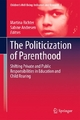 The Politicization of Parenthood - Martina Richter;  Martina Richter;  Sabine Andresen;  Sabine Andresen