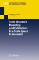 Term Structure Modeling and Estimation in a State Space Framework - Wolfgang Lemke