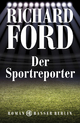 Der Sportreporter - Richard Ford