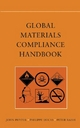 Global Materials Compliance Handbook - John Phyper;  Philippe Ducas;  Peter J. Baish
