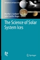 The Science of Solar System Ices - Murthy S. Gudipati;  Murthy S. Gudipati;  Julie Castillo-Rogez;  Julie Castillo-Rogez