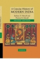 A Concise History of Modern India - Barbara D. Metcalf