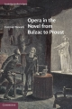 Opera in the Novel from Balzac to Proust - Cormac Newark