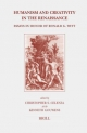 Humanism and Creativity in the Renaissance - Christopher S. Celenza; Kenneth Gouwens