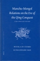 Manchu-Mongol Relations on the Eve of the Qing Conquest - Nicola Di Cosmo; Dalizhabu Bao