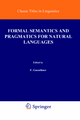 Formal Semantics and Pragmatics for Natural Languages - Franz Guenthner; S.J. Schmidt
