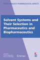 Solvent Systems and Their Selection in Pharmaceutics and Biopharmaceutics - Patrick Augustijns; Marcus Brewster