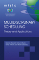 Multidisciplinary Scheduling, Theory and Applications - Graham Kendall; Edmund K. Burke; Sanja Petrovic; Michel Gendreau