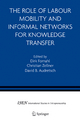 Role of Labour Mobility and Informal Networks for Knowledge Transfer - Dirk Fornahl; Christian Zellner; David B. Audretsch