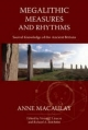 Megalithic Measures and Rhythms - Anne Macaulay; Vivian T. Linacre; Richard A. Batchelor