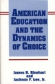 American Education and the Dynamics of Choice - James R. Rinehart; Jackson F. Lee