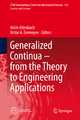 Generalized Continua - from the Theory to Engineering Applications - Holm Altenbach;  Holm Altenbach;  Victor A. Eremeyev;  Victor A. Eremeyev