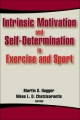 Intrinsic Motivation and Self-determination in Exercise and Sport - Martin Hagger; Nikos Chatzisarantis