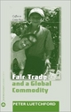 Fair Trade and a Global Commodity - Peter Luetchford