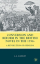 Conversion and Reform in the British Novel in the 1790s - Arnold A. Markley