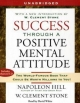 Success Through A Positive Mental Attitude - Napoleon Hill; W Clement Stone