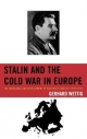 Stalin and the Cold War in Europe - Gerhard Wettig