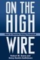 On the High Wire - Robert W. Gunn; Betsy Raskin Gullickson