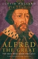 Alfred the Great - Justin Pollard
